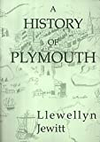 Front cover for the book A History of Plymouth by Llewellynn Jewitt