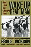 Wake up Dead Man, Bruce Jackson, 0820321583