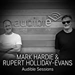 Mark Hardie and Rupert Holliday-Evans: Audible Sessions: FREE Exclusive Interview | Robin Morgan