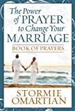 The Power to Change Your Marriage Book of Prayers, Stormie Omartian, 0736920544