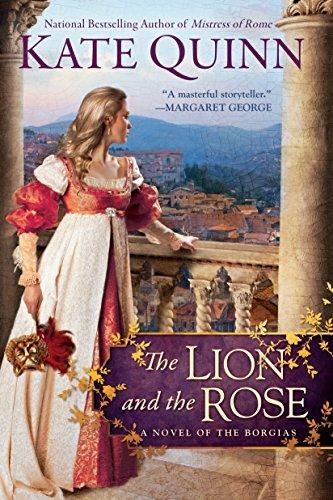 Book cover from The Lion and the Rose (Borgia) by Kate Quinn