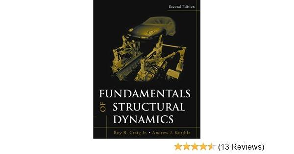 fundamentals of structural dynamics roy r craig andrew j kurdila rh amazon com
