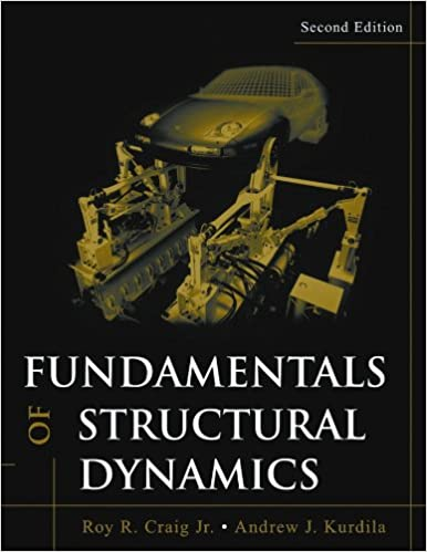 Fundamentals Of Structural Dynamics Roy R Craig Andrew J