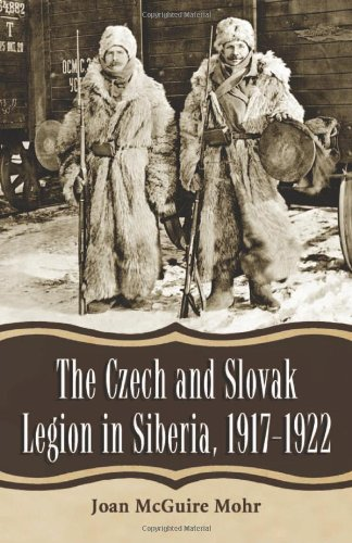(The Czech and Slovak Legion in Siberia, 1917-1922)