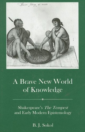 A Brave New World of Knowledge: Shakespeare's the Tempest and Early Modern Epistemology PDF