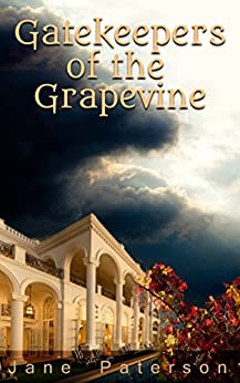 Gatekeepers of the Grapevine by [Paterson, Jane]