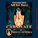 All for Sara: A Custom Orgy at Carnivale | Molly Synthia