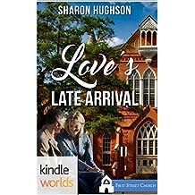 First Street Church Romances: Love's Late Arrival (Kindle Worlds Novella) (Sweet Grove Romances Book 1)
