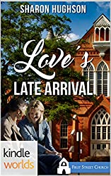 First Street Church Romances: Love's Late Arrival (Kindle Worlds Novella) (Sweet Grove Romances Book 1)