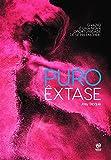 Puro êxtase: O vazio é uma nova oportunidade de se preencher (Portuguese Edition)