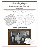 Family Maps of Boone County, Indiana, Deluxe Edition : With Homesteads, Roads, Waterways, Towns, Cemeteries, Railroads, and More, Boyd, Gregory A., 1420313789
