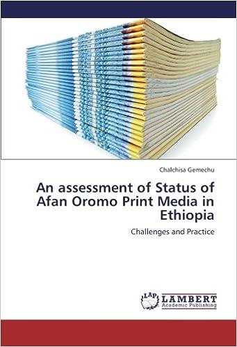 An assessment of Status of Afan Oromo Print Media in