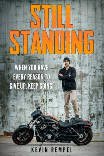 Still Standing: When You Have Every Reason To Give Up, Keep Going