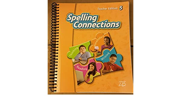Spelling Connections 5 Teacher Edition Zaner Bloser J