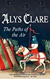 The Paths of the Air, Alys Clare, 0727877844