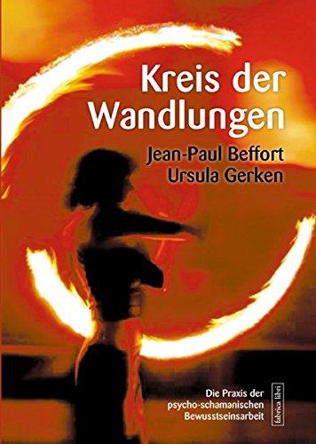 Kreis der Wandlungen: Die Praxis der psycho-schamanischen Bewusstseinsarbeit (Fabrica libri)