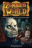 Zombies of the World, Ross Payton, 0982726503