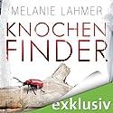 Knochenfinder Hörbuch von Melanie Lahmer Gesprochen von: Vera Teltz