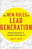 The New Rules of Lead Generation, David T. Scott, 0814432611