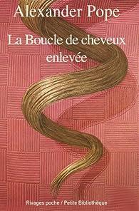 La boucle de cheveux enlevée par Alexander Pope