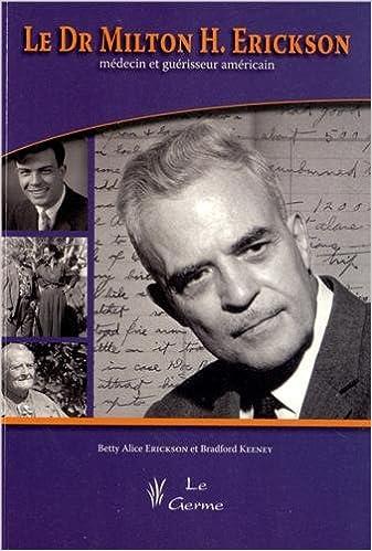 Le Dr Milton Erickson, médecin et guérisseur américain (1DVD) pdf, epub ebook