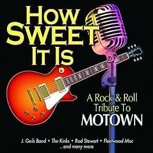 How Sweet It Is: Rock & Roll Tribute to Motown