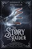 The Story Raider (Book Two) (The Weaver Trilogy)