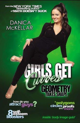 Girls Get Curves: Geometry Takes Shape by Danica McKellar (2012-08-02)