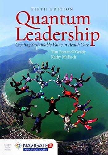Quantum Leadership:Creating Sustainable Value in Health Care