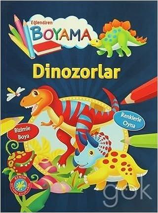 Eglendiren Boyama Dinozorlar 9786051008691 Amazoncom Books