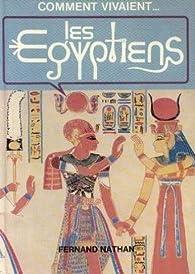 Les Égyptiens (Comment vivaient. . . ) par Anne Millard