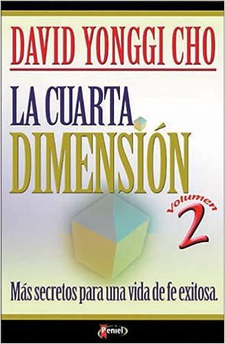 La Cuarta Dimension Vol. 2: Mas Secretos Para Una Vida de Fe Exitosa ...