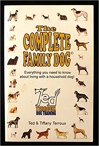 The Complete Family Dog Everything You Need To Know About Living