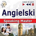 Angielski - Speaking Master: Poziom srednio zaawansowany / zaawansowany B1-C1 (Sluchaj & Ucz sie) | Dorota Guzik