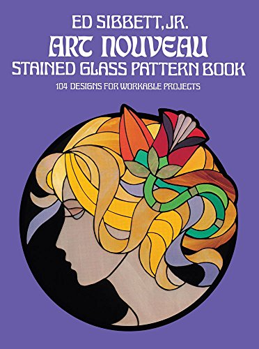 Art Nouveau Stained Glass Pattern Book (Dover Stained Glass (Art Nouveau Ceramics)