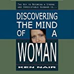 Discovering the Mind of a Woman | Ken Nair