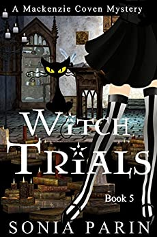 Witch Trials (A Mackenzie Coven Mystery Book 5) by [Parin, Sonia]