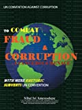 Un Convention Against Corruption to Combat Fraud and Corruption, Nihal Sri Ameresekere, 1456796739