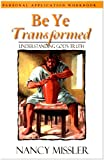img - for Be Ye Transformed: Understanding God's Truth -Personal Application Workbook book / textbook / text book