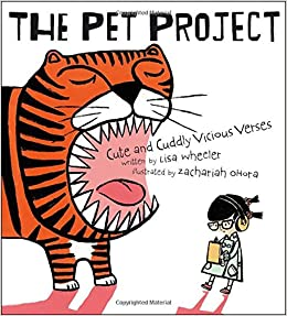 Amazon.com: The Pet Project: Cute And Cuddly Vicious Verses  (9781416975953): Lisa Wheeler, Zachariah OHora: Books