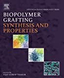 img - for Biopolymer Grafting: Synthesis and Properties (Advances in Polymers and Fibers) book / textbook / text book