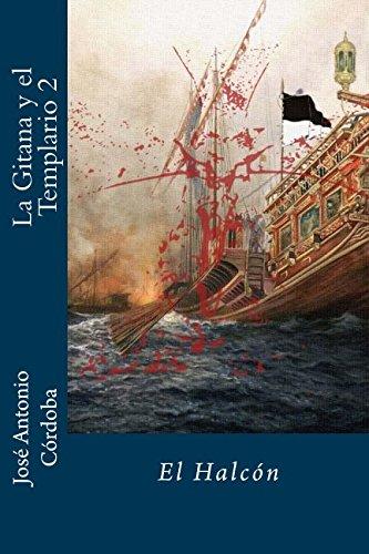 El Halcon (La Gitana y el Templario) (Volume 2) (Spanish Edition)