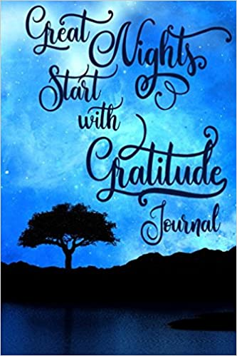 great nights start with gratitude journal a 365 day gratitude journal for peaceful evenings and restful sleep