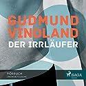 Der Irrläufer Hörbuch von Gudmund Vindland Gesprochen von: Samy Andersen
