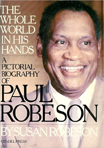 The Whole World in His Hands: Paul Robeson, a Family Memoir