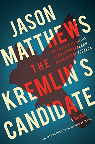 The Kremlin's Candidate: A Novel (The Red Sparrow Trilogy Book 3) cover
