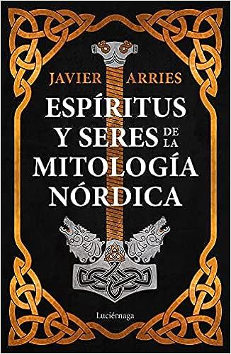 Espíritus y seres de la mitología nórdica de Javier Arries