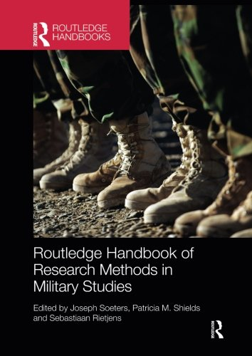 Routledge Handbook of Research Methods in Military Studies (Routledge Handbooks)