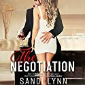 The Negotiation Audiobook by Sandi Lynn Narrated by Veronica Worthington, Tyler Donne