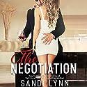 The Negotiation Hörbuch von Sandi Lynn Gesprochen von: Veronica Worthington, Tyler Donne